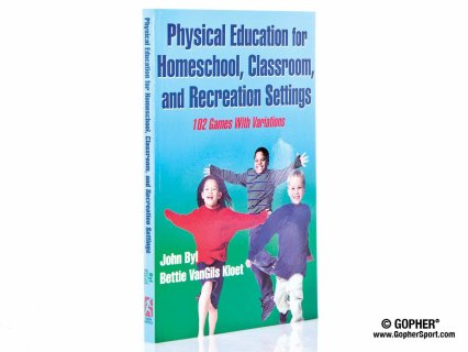 Phy ed for homeschool, classroom and recreational setting book